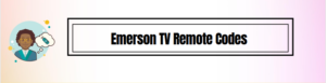 How to Program a Universal Remote  With Emerson TV Remote Codes