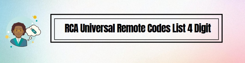 New RCA Universal Remote Codes List 4 Digit