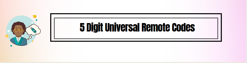 How to Get 5 Digit Universal Remote Codes