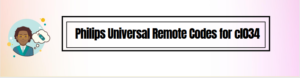 Philips Universal Remote Codes for cl034