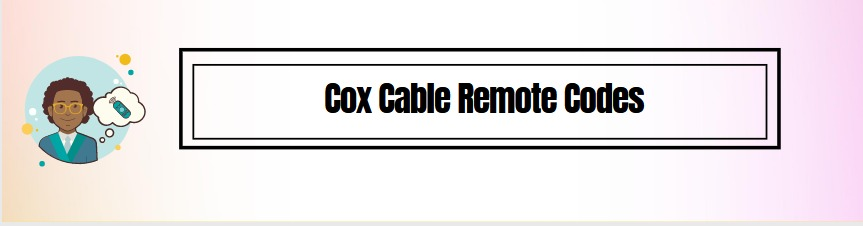 Cox Cable Remote Codes & Programming Instruction