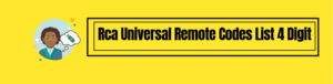 How to Find Rca Universal Remote Codes List 4 Digit