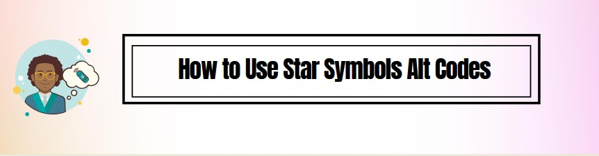 How to Use Star Symbols Alt Codes