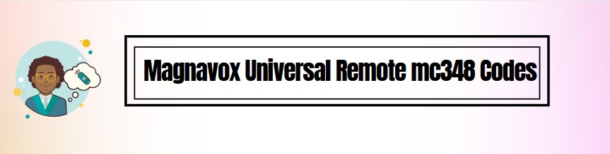 How to Get Magnavox Universal Remote mc348 Codes