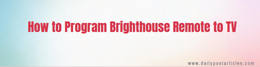 How to Program Brighthouse Remote to TV with Code