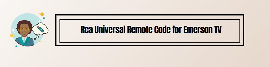 Rca Universal Remote Code for Emerson TV & Programming methods